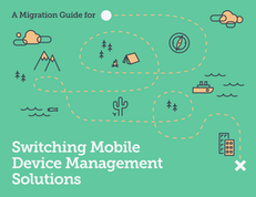 Switching Mobile Device Management Solutions
