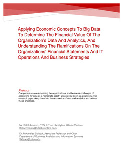 Applying Economic Concepts To Big Data To Determine The Financial Value Of The Organization's Data And Analytics, And Understanding The Ramifications On The Organizations' Financial Statements And IT Operations And Business Strategies