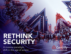 Rethink Security: A Massive Paradigm Shift in the Age of Access