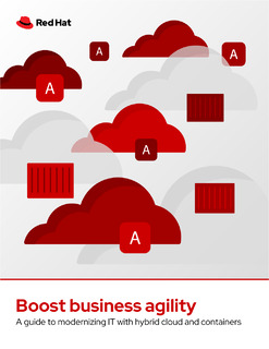 Boost Business Agility by Modernizing Your IT with Hybrid Cloud and Containers