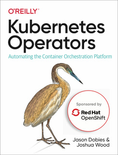 O'Reilly: Kubernetes Operators: Automating the Container Orchestration Platform