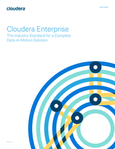 Cloudera Enterprise: The Industry Standard for a Complete Data-in-Motion Solution