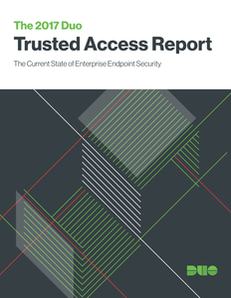 The 2017 Duo Trusted Access Report
