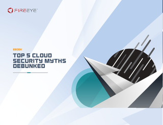 Top 5 Cloud Security Myths Debunked: Cloud Security Myths Under the Microscope