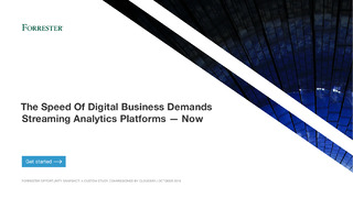 The Speed Of Digital Business Demands Streaming Analytics Platforms – Now