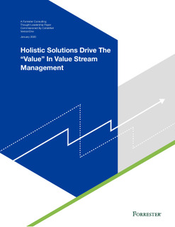 """Holistic Solutions Drive The """"Value"""" In Value Stream Management"""