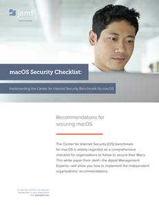 macOS Security Checklist: Implementing the Center for Internet Security Benchmark for macOS
