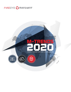 M-Trends 2020: FIREEYE MANDIANT SERVICES | SPECIAL REPORT