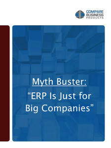 """Myth Buster: """"ERP Is Just for Big Companies"""""""