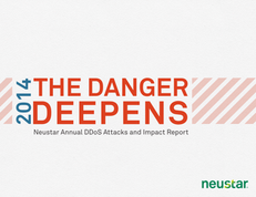 The Danger Deepens: 2014 Neustar Annual DDoS Attacks and Impact Report