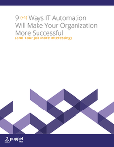 9 (+1) Ways IT Automation Will Make Your Organization More Successful