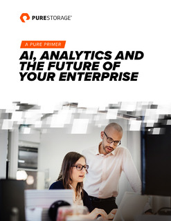 A Pure Primer: AI, Analytics and the Future of Your Enterprise