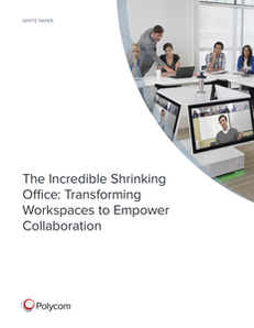 The Incredible Shrinking Office: Transforming Workspaces to Empower Collaboration