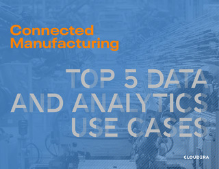 Connected Manufacturing – Top 5 Data and Analytics Use Cases