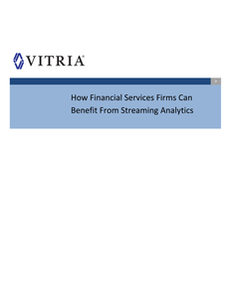 4 Ways Financial Services Firms Can Capitalize on Streaming Analytics