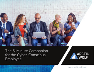 The 5-Minute Companion for the Cybersecurity Conscious Employee