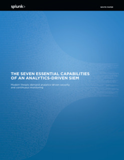 he Seven Essential Capabilities of an Analytics-Driven SIEM