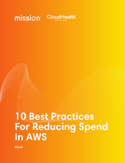 10 Best Practices for Reducing Spend in AWS