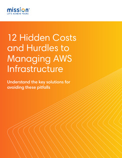 12 Hidden Costs and Hurdles to Managing AWS Infrastructure
