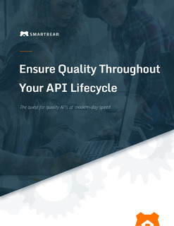 Ensure Quality Throughout Your API Lifecycle