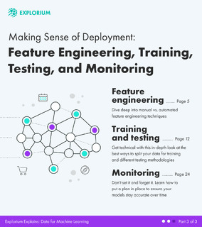 Making Sense of Deployment: Feature Engineering, Training, Testing, and Monitoring