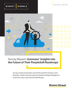 Survey Report: Licensees' Insights into the Future of Their PeopleSoft Roadmaps