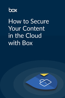 How to Secure Your Content in the Cloud with Box