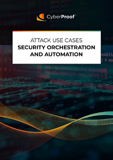 Attack Use Cases – Security Orchestration and Automation