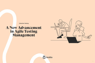 Collective Testing: A New Advancement in Agile Testing Management