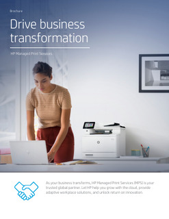 Drive business transformation: HP Managed Print Services