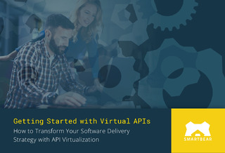 Getting Started with Virtual APIs: How to Transform Your Software Delivery Strategy w/ API Virtualization