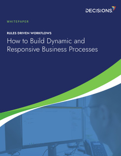 How to Build Dynamic and Responsive Business Processes