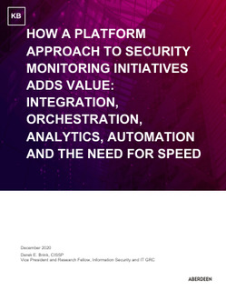 How a Platform Approach to Security Monitoring Initiatives Adds Value: Integration, Orchestration, Analytics, Automation and the Need for Speed
