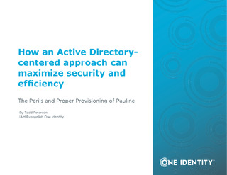 How an Active Directory-Centered Approach Can Maximize Security and Efficiency