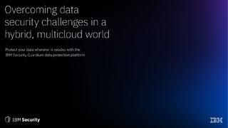 Overcoming Data Security Challenges in a Hybrid Multicloud World