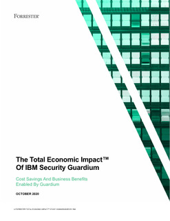 The Total Economic Impact™ Of IBM Security Guardium Oct 2020