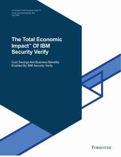 The Total Economic Impact™ Of IBM Security Verify