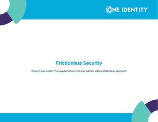 Frictionless Security – Protect Your Entire IT Ecosystem from End User to Admins