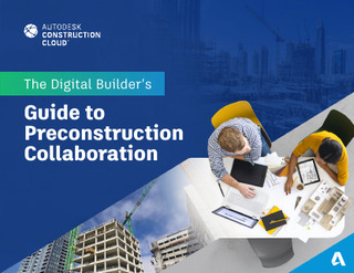 The Digital Builder's Guide to Preconstruction Collaboration