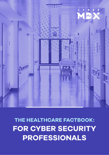 The Healthcare Factbook: For Cyber Security Professionals