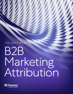 The CMOs Guide to B2B Marketing Attribution