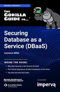 The Gorilla Guide To…® Securing Database as a Service (DBaaS)