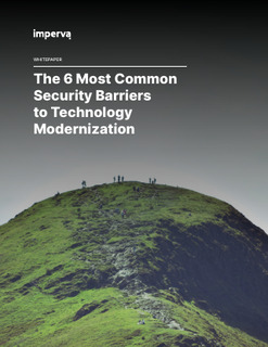 The 6 Most Common Security Barriers to Technology Modernization