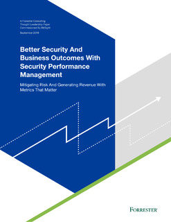 Better Security And Business Outcomes With Security Performance Management
