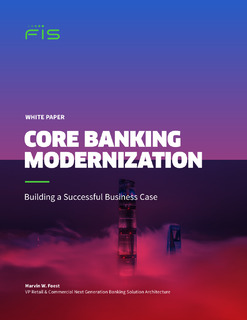Why modernize your core? Establishing a strong, sustainable business case